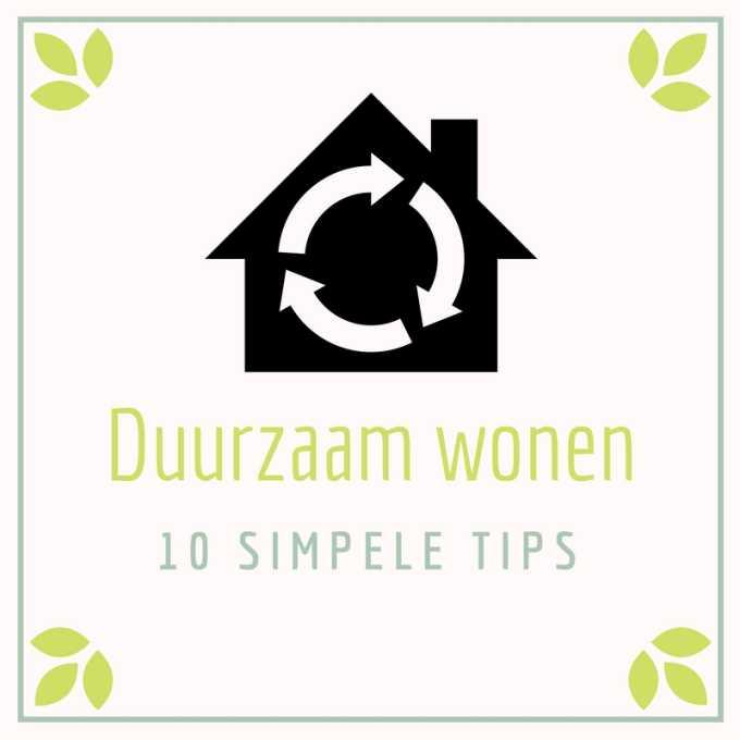 Duurzaam wonen: 10 praktische tips